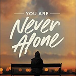 Never Alone - hardcover on Christways.com