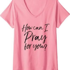 How Can I Pray T-Shirt